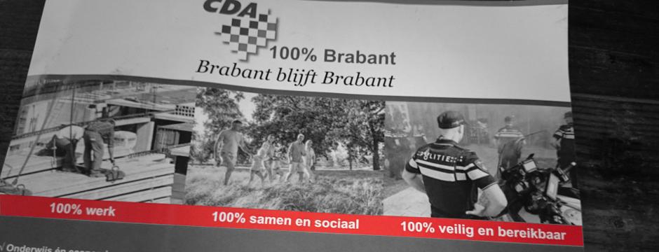 CDA zegt voor 100% Brabant te gaan en Brabant blijft Brabant. In werkelijkheid gaat deze politieke partij voor 100% leugens totdat er 0% Brabant overblijft.
